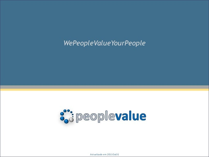WePeopleValueYourPeople       Actualizado em 2011Out31