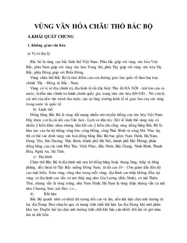 VÙNG VĂN HÓA CHÂU THỔ BẮC BỘ A.KHÁI QUÁT CHUNG 1. Không gian văn hóa a) Vị trí địa lý Bắc bộ là vùng cực bắc lãnh thổ Việt...
