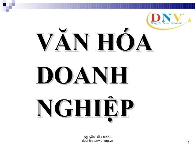 11 VĂN HÓAVĂN HÓA DOANHDOANH NGHIỆPNGHIỆP Nguyễn Đỗ Chiến - doanhnhanviet.org.vn