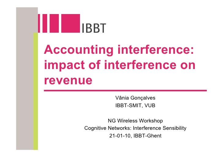 Accounting interference: impact of interference on revenue                    Vânia Gonçalves                    IBBT-SMIT...