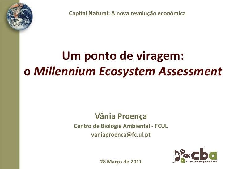 Capital Natural: A nova revolução económica           Um ponto de viragem:  o Millennium Ecosyst...