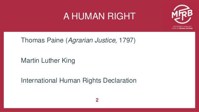 … à poursuivre Thomas Paine (Agrarian Justice, 1797) Martin Luther King International Human Rights Declaration 2 A HUMAN R...