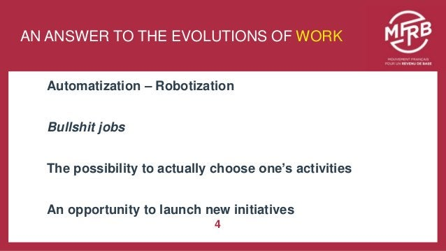 Une démarche engagée … Automatization – Robotization Bullshit jobs The possibility to actually choose one's activities An ...