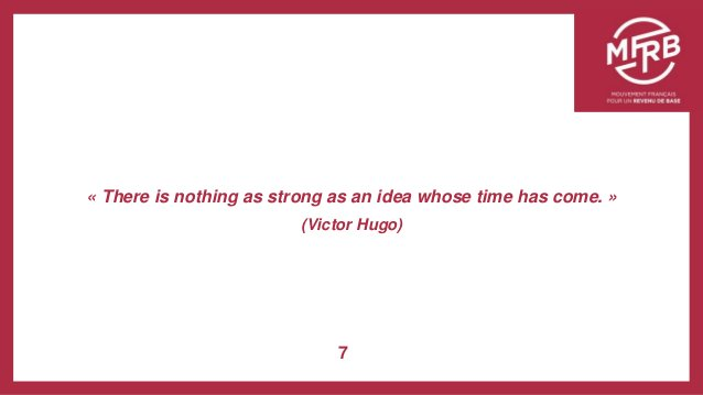 « There is nothing as strong as an idea whose time has come. » (Victor Hugo) 7