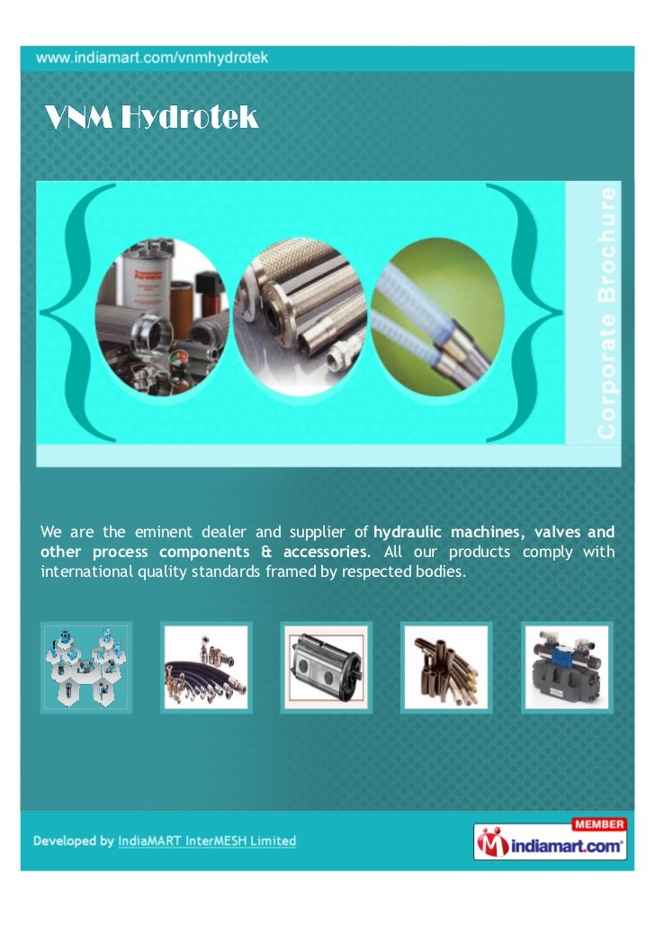 We are the eminent dealer and supplier of hydraulic machines, valves andother process components & accessories. All our pr...