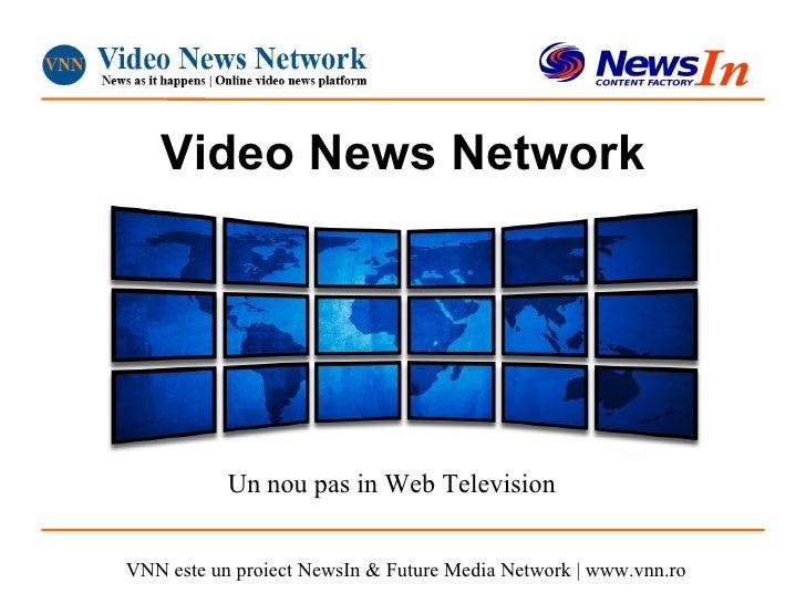 Video News Network Un nou pas in Web Television