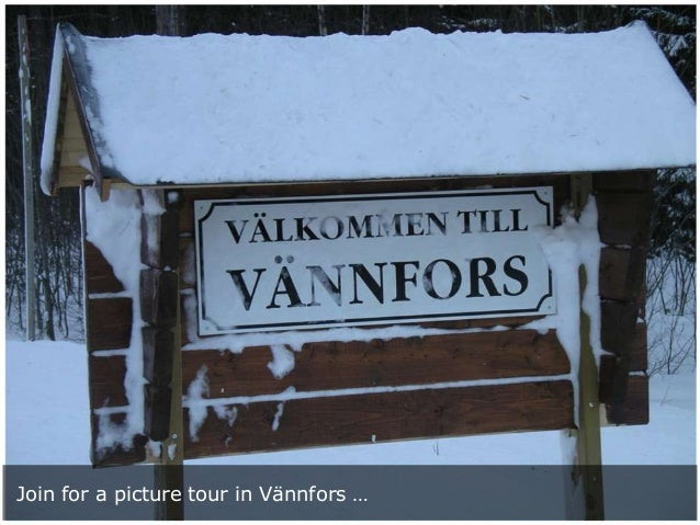 Join for a picture tour in Vännfors …