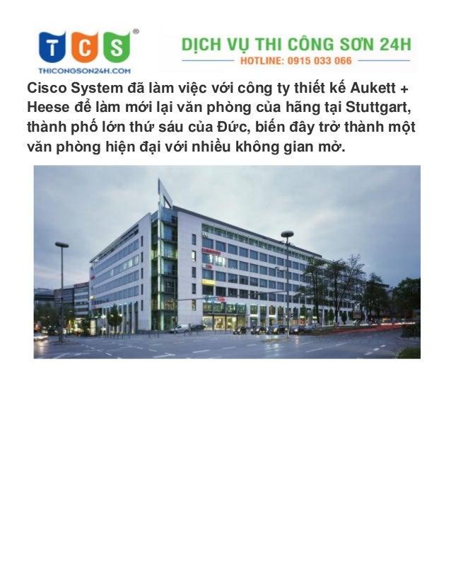 Cisco System đã làm việc với công ty thiết kế Aukett + Heese để làm mới lại văn phòng của hãng tại Stuttgart, thành phố lớ...