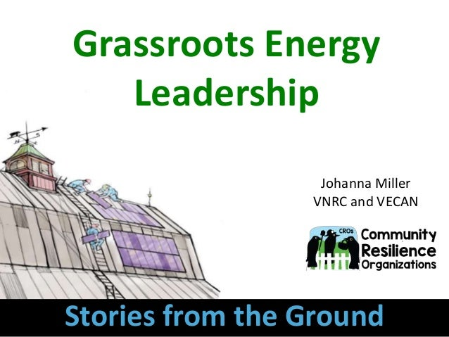 Johanna Miller VNRC and VECAN Grassroots Energy Leadership Stories from the Ground