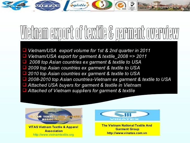 Vietnam export of textile & garment overview <ul><li>Vietnam/USA  export volume for 1st & 2nd quarter in 2011 </li></ul><u...