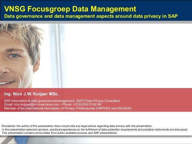 November 15, 2017 VNSG Focusgroep Data Management Data governance and data management aspects around data privacy in SAP I...