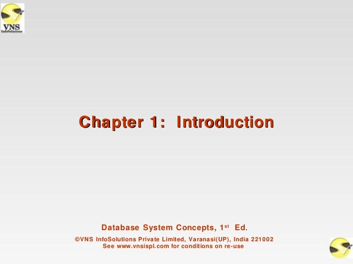 Chapter 1: Introduction        Database System Concepts, 1 st Ed.©VNS InfoSolutions Private Limited, Varanasi(UP), India 2...