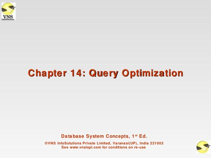 Chapter 14: Query Optimization           Database System Concepts, 1 st Ed.   ©VNS InfoSolutions Private Limited, Varanasi...