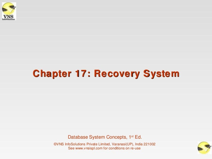 Chapter 17: Recovery System           Database System Concepts, 1st Ed.   ©VNS InfoSolutions Private Limited, Varanasi(UP)...
