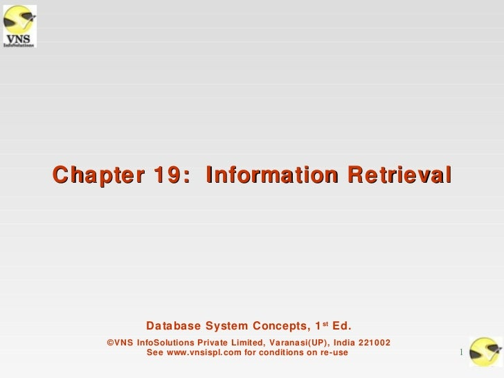 Chapter 19: Information Retrieval            Database System Concepts, 1 st Ed.    ©VNS InfoSolutions Private Limited, Var...