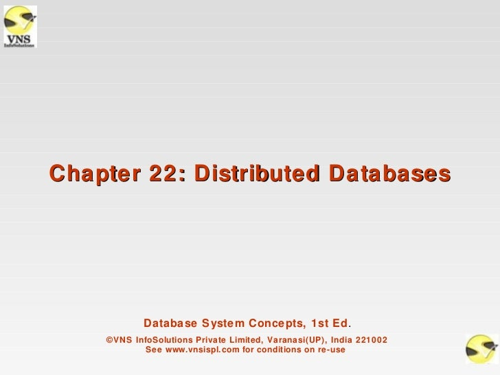 Chapter 22: Distributed Databases            Database System Concepts, 1st Ed.    ©VNS InfoSolutions Private Limited, Vara...