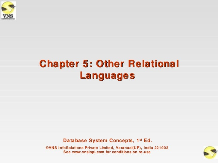 Chapter 5: Other Relational       Languages         Database System Concepts, 1 st Ed. ©VNS InfoSolutions Private Limited,...