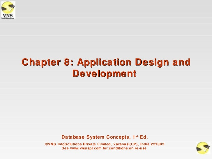 Chapter 8: Application Design and          Development            Database System Concepts, 1 st Ed.    ©VNS InfoSolutions...