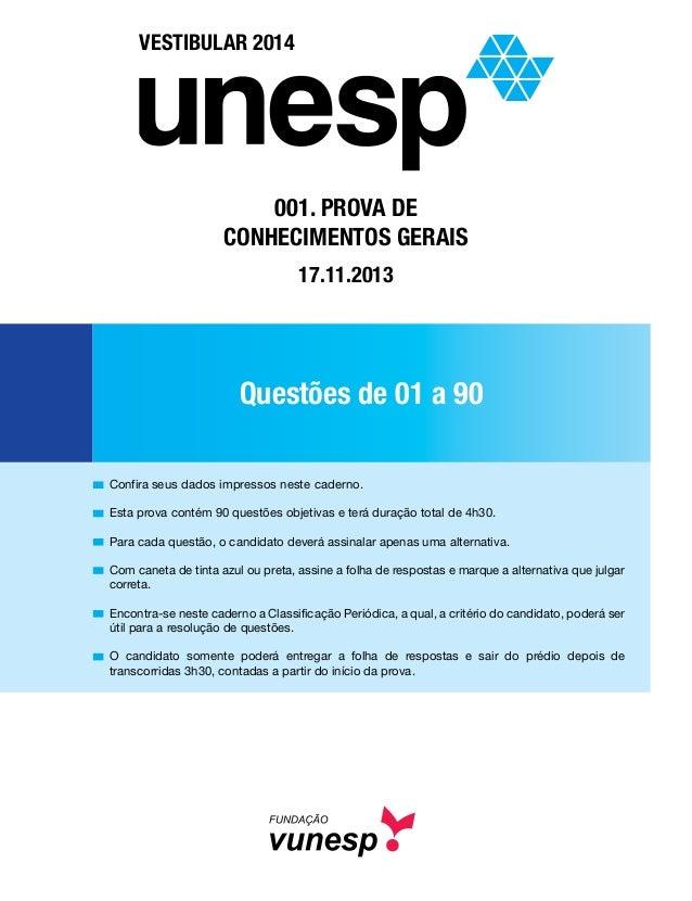 Questões de 01 a 90 Confira seus dados impressos neste caderno.  Esta prova contém 90 questões objetivas e terá duração ...