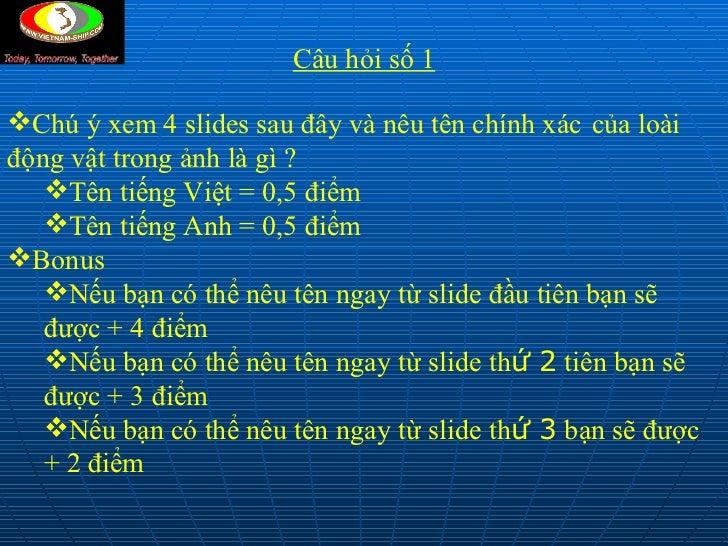 <ul><li>Ch ú ý xem 4 slides sau đây và nêu tên chính xác   của loài động vật trong ảnh là gì ? </li></ul><ul><ul><li>Tên t...