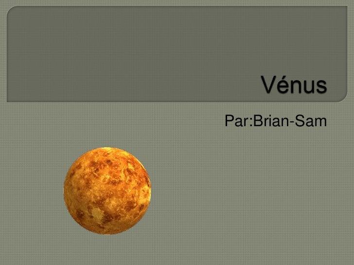 Vénus<br />Par:Brian-Sam<br />