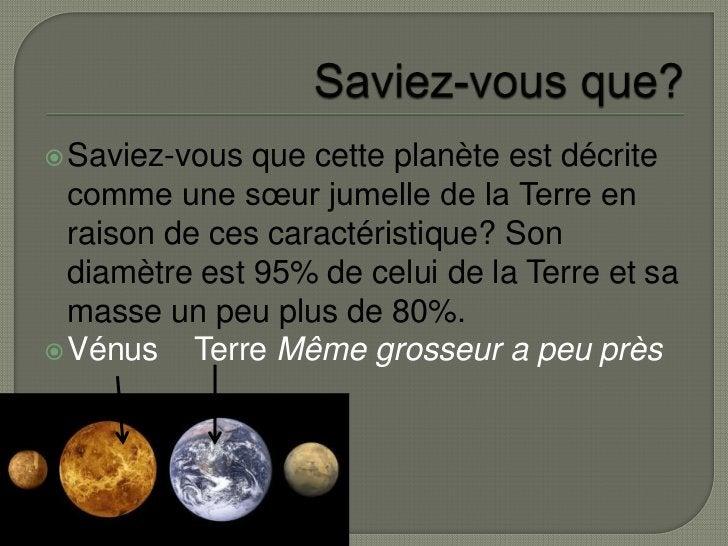 Saviez-vous que?<br />Saviez-vous que cette planète est décrite comme une sœur jumelle de la Terre en raison de ces caract...