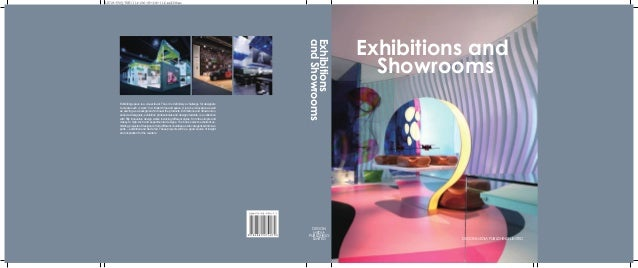 Exhibitions and Showrooms Exhibiting space is a visual feast. Thus it is definitely a challenge for designers to create su...
