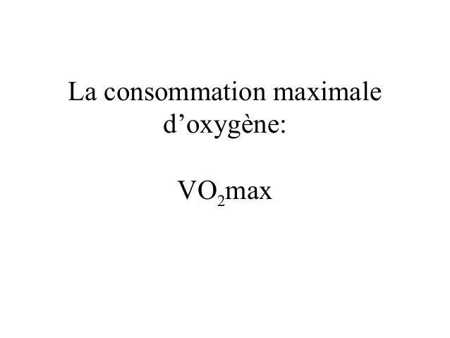 La consommation maximale d'oxygène: VO2max