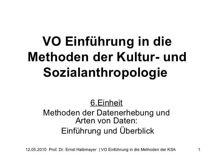 VO Einführung in die Methoden der Kultur- und Sozialanthropologie   6.Einheit Methoden der Datenerhebung und Arten von Dat...