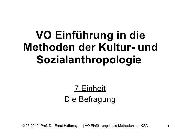 VO Einführung in die Methoden der Kultur- und Sozialanthropologie   7.Einheit Die Befragung
