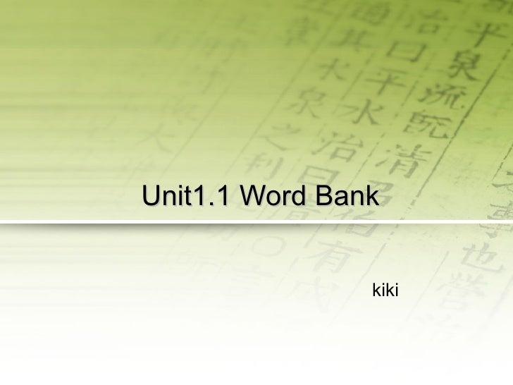 Unit1.1 Word Bank kiki