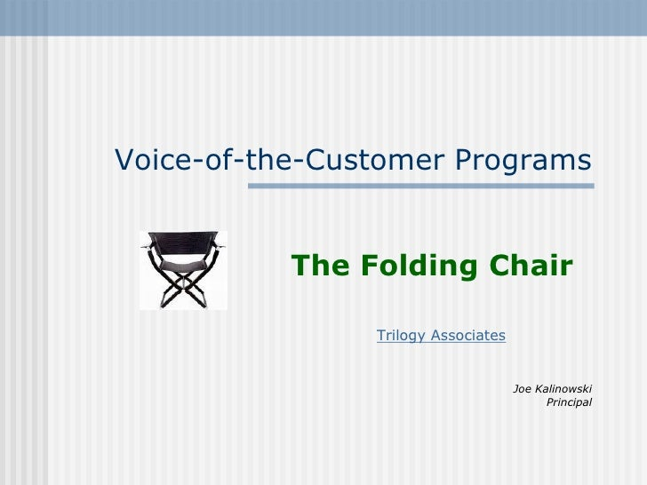 Voice-of-the-Customer Programs              The Folding Chair                  Trilogy Associates                         ...