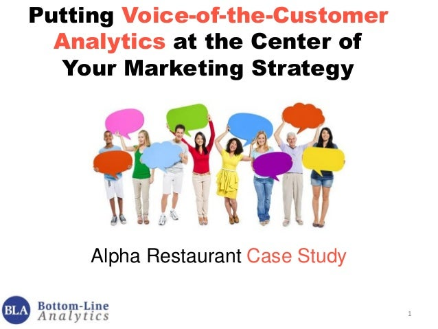 1 Putting Voice-of-the-Customer Analytics at the Center of Your Marketing Strategy Alpha Restaurant Case Study