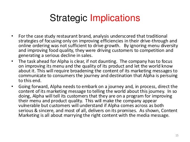 Strategic Implications • For the case study restaurant brand, analysis underscored that traditional strategies of focusing...