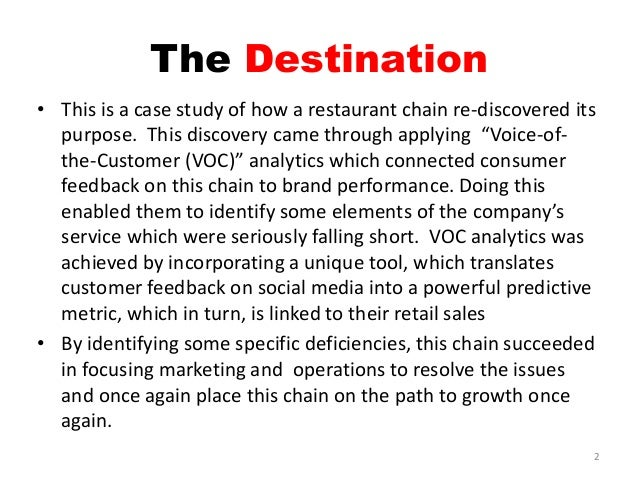 The Destination • This is a case study of how a restaurant chain re-discovered its purpose. This discovery came through ap...