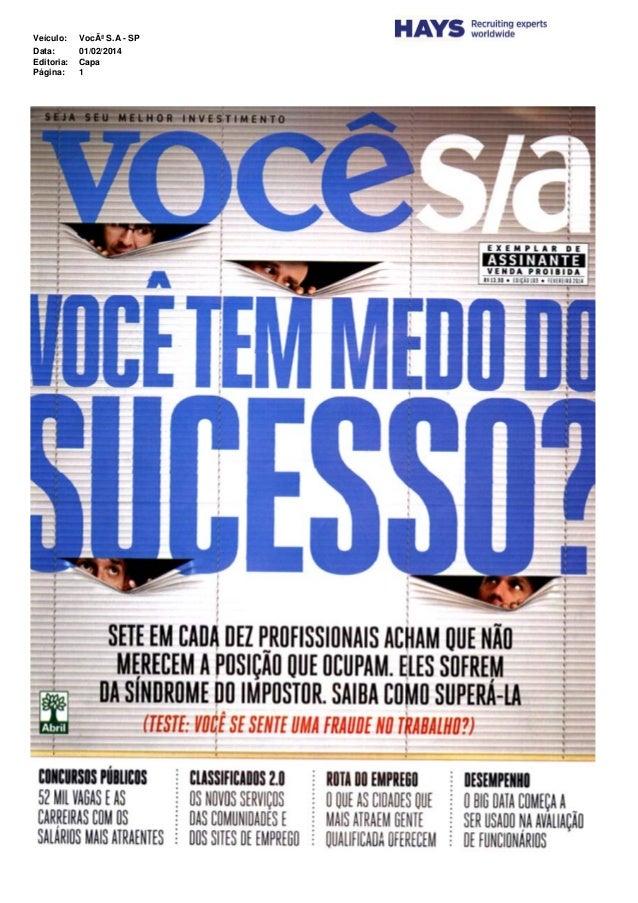 Veículo:  Você S.A - SP  Data: Editoria: Página:  01/02/2014 Capa 1