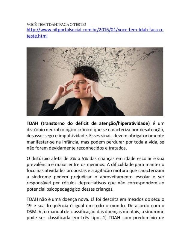 VOCÊ TEM TDAH? FAÇA O TESTE! http://www.nitportalsocial.com.br/2016/01/voce-tem-tdah-faca-o- teste.html TDAH (transtorno d...
