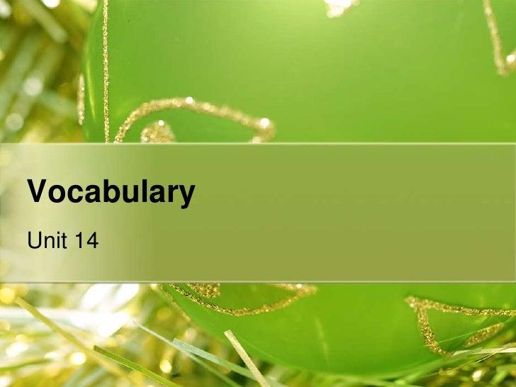 Vocabulary<br />Unit 14<br />