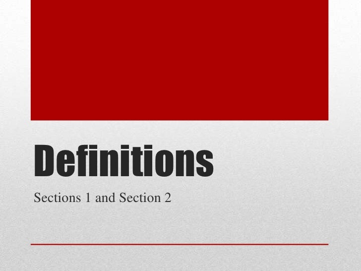 Definitions  Sections 1 and Section 2