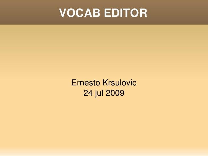 VOCABEDITOR          ErnestoKrsulovic         24jul2009