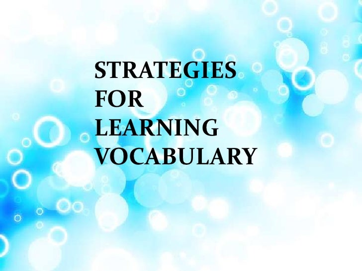 STRATEGIESFORLEARNINGVOCABULARY