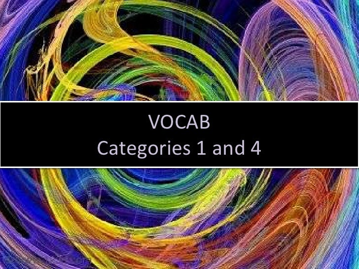 VOCAB Categories 1 and 4<br />