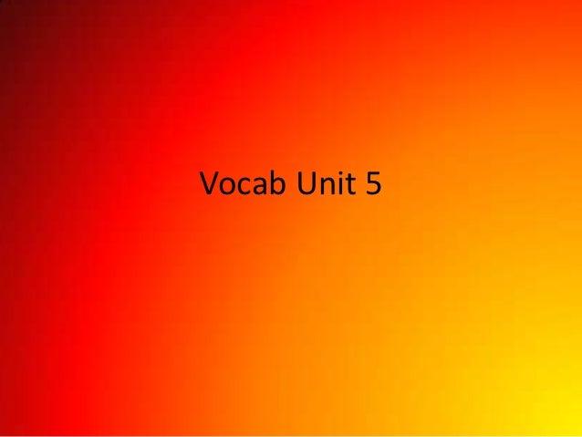 Vocab Unit 5