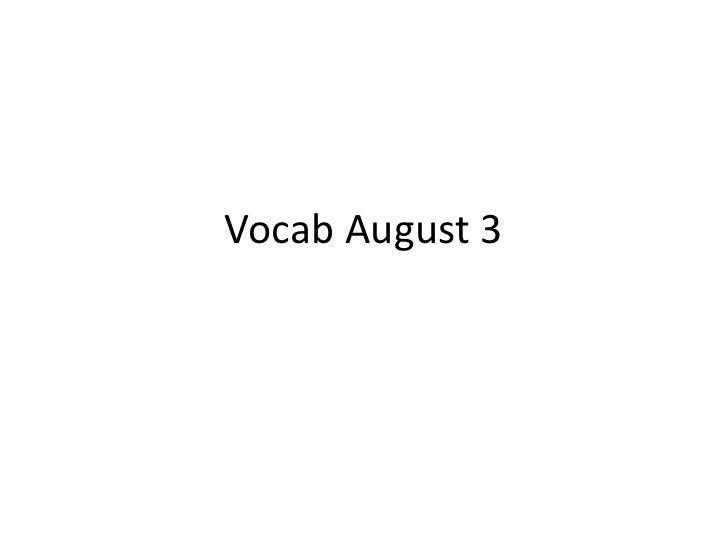 Vocab August 3<br />