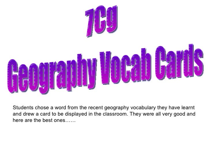 Geography Vocab Cards 7Cg Students chose a word from the recent geography vocabulary they have learnt and drew a card to b...