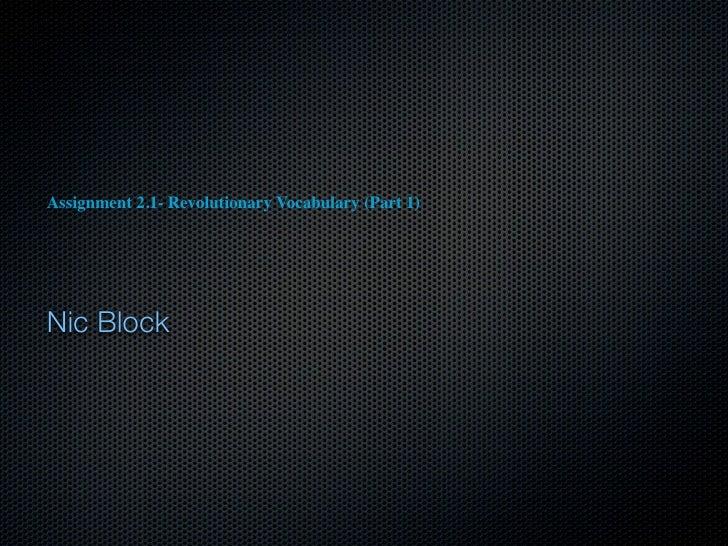 Assignment 2.1- Revolutionary Vocabulary (Part 1)Nic Block