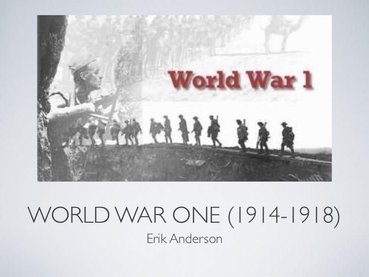WORLD WAR ONE (1914-1918)         Erik Anderson