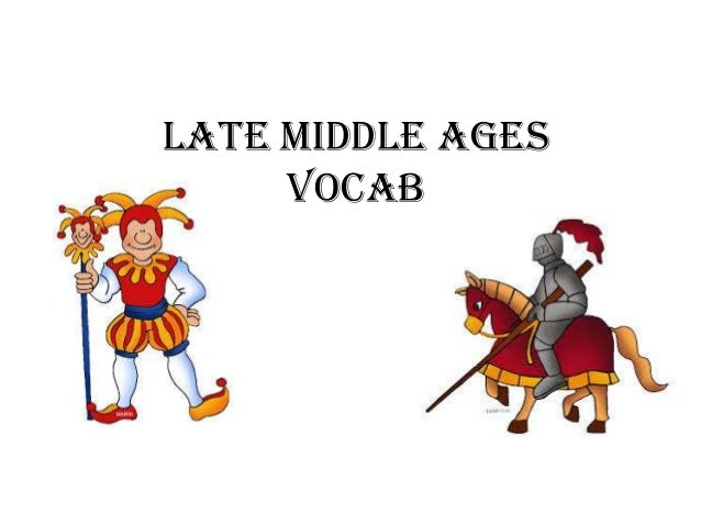 Late Middle Ages Vocab