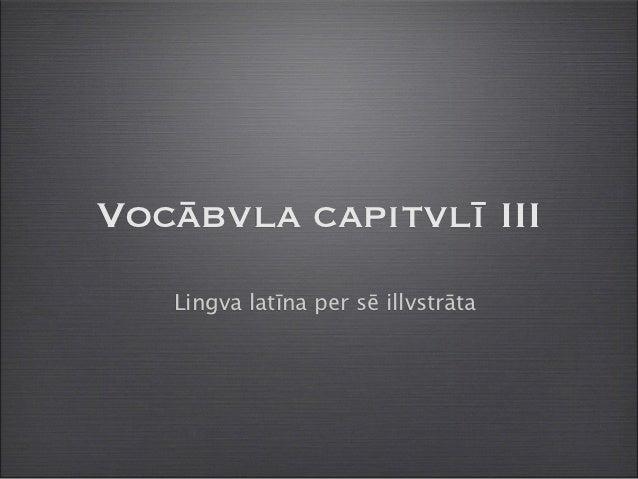 Vocābvla capitvlī III   Lingva latīna per sē illvstrāta
