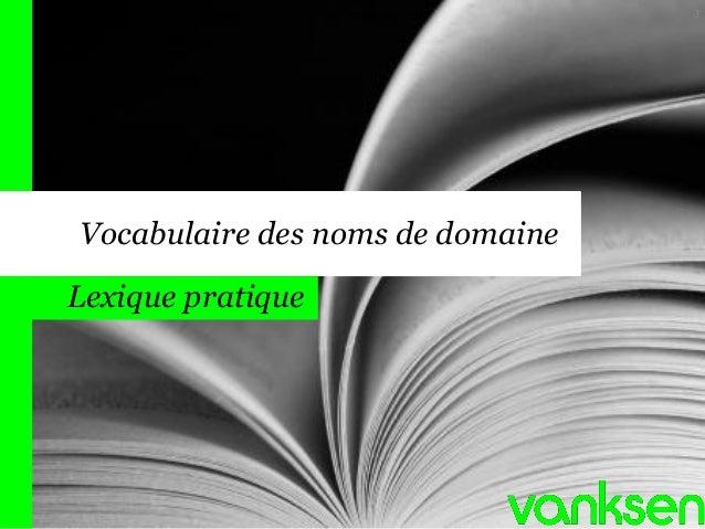 1  Vocabulaire des noms de domaine Lexique pratique